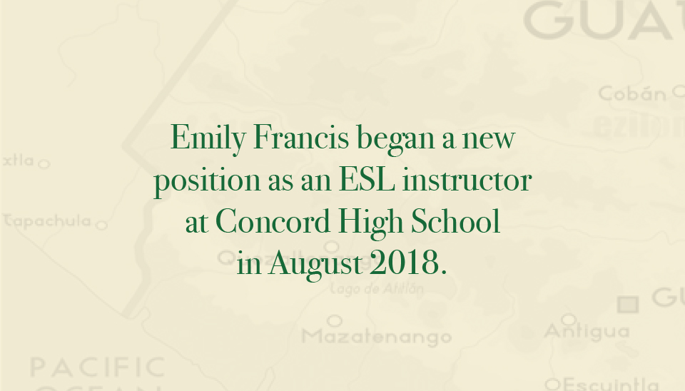 Emily Francis began a new position as an ESL instructor at Concord High School in August 2018.