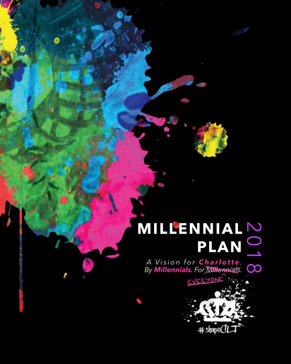 Millennial Plan 2018. A vision for Charlotte by Millennials. For everyone. #shapeCLT