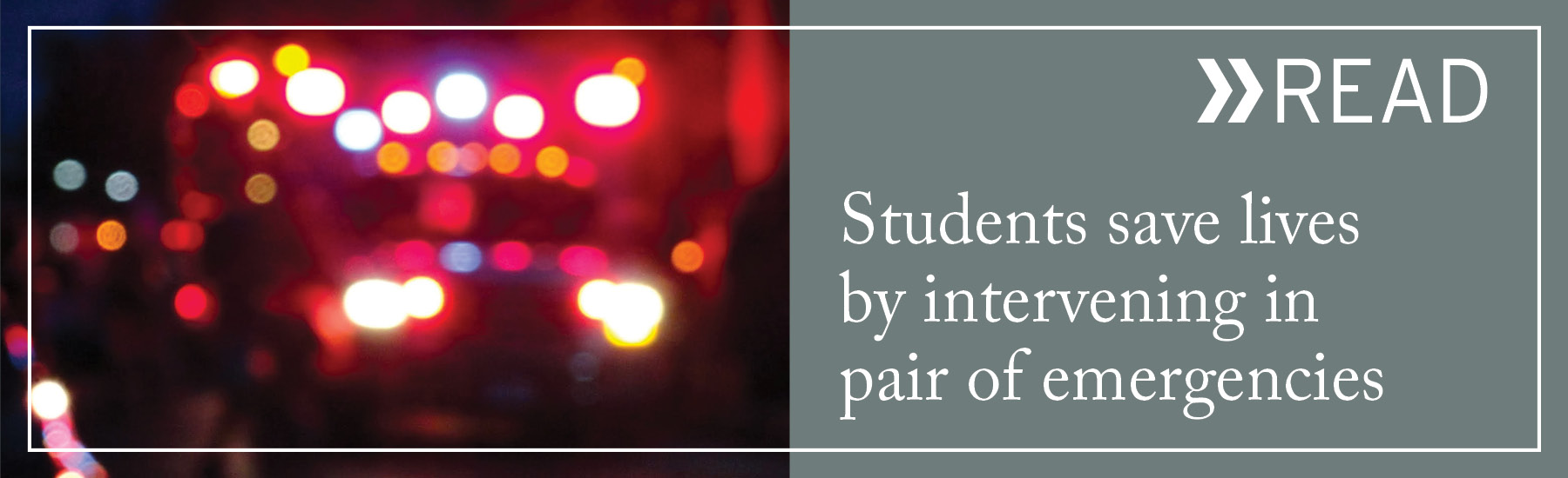 READ: Students save lives by intervening in pair of emergencies